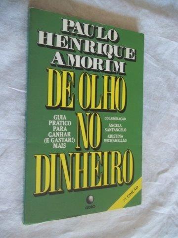 Livro - De Olho No Dinheiro - Paulo Henrique Amorim