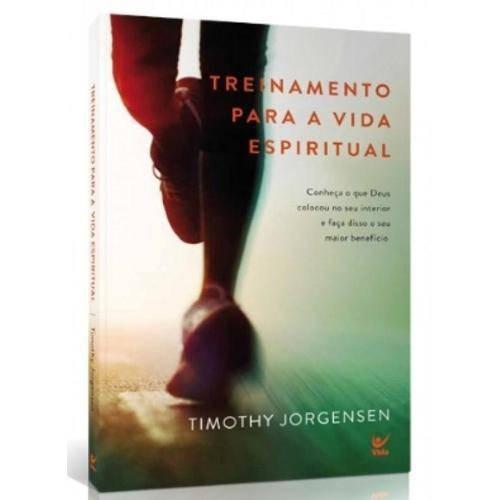 Treinamento Para A Vida Espiritual   Timothy Jorgensen