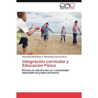 Integraci N Curricular Y Educaci N F Sica; Alex Envío Gratis