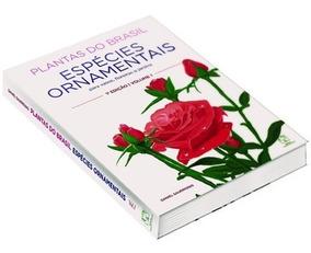 Livro Plantas Do Brasil - Espécies Ornamentais Vol.1