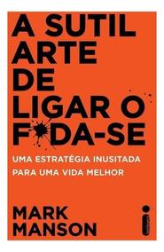 Livro - A Sutil Arte De Ligar O Foda-se #