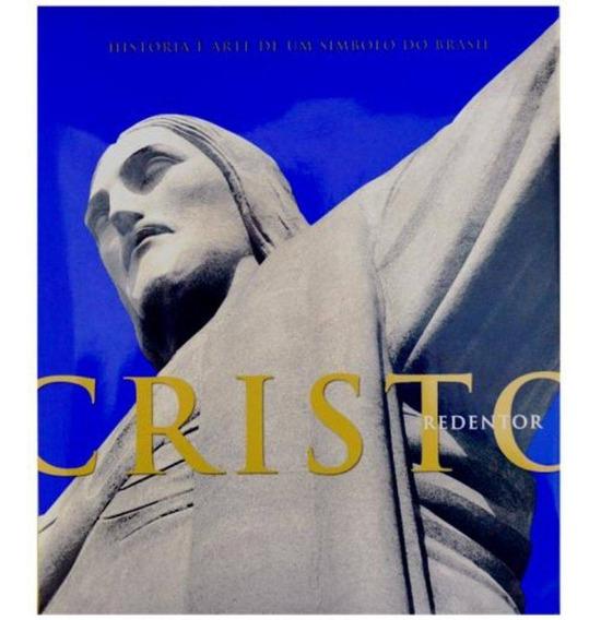 Livro Cristo Redentor História Arte De Um Símbolo Do Brasil