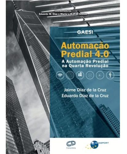 Imagem 1 de 6 de Livro Automação Predial 4.0 - Autores Jaime E Eduardo Díaz