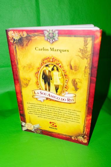 Livro Lá Sou Amigo Do Rei De Carlos Marques Repórter