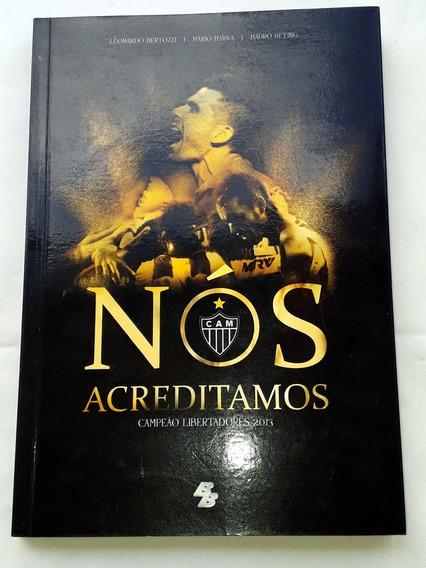 Livro Nós Acreditamos Cam Libertadores 2013 Bertozzi Marra B