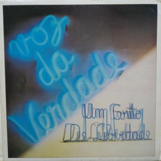 Lp Disco Vinil Voz Da Verdade Um Grito De Liberdade (novo)