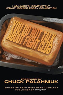 You Do Not Talk About Fight Club : Chuck Palahniuk