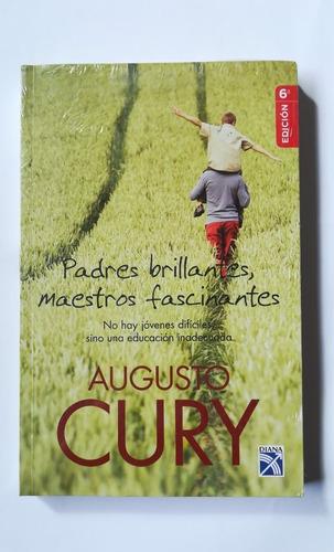 Padres Brillantes, Maestros Fascinantes De Augusto Cury
