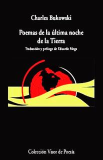 Poemas De La Ultima Noche De La Tierra - Bukowski - Envio