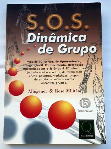 S.o.s Dinâmica De Grupo Albigenor Rose Militão Sos S O S