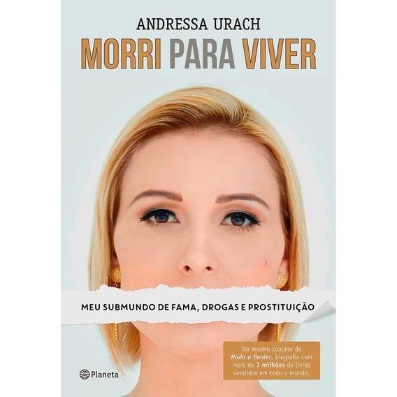 Livro Novo Original Morri Para Viver: Andressa Urach Promoçã