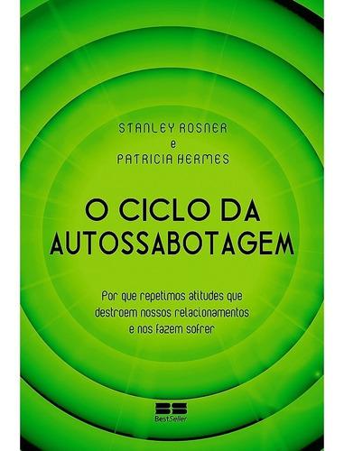 Livro O Ciclo Da Autossabotagem Stanley Rosner