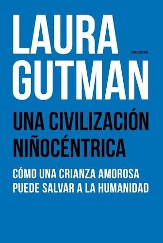 Una Civilización Niñocéntrica - Laura Gutman