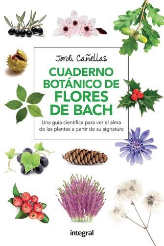 Cuaderno Botanico Flores De Bach Canellas, Jordi