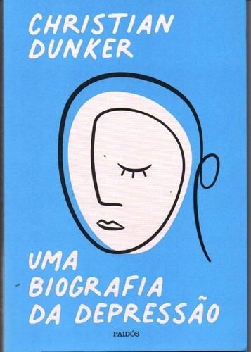 Imagem 1 de 1 de Livro Uma Biografia Da Depressão De Christian Dunker
