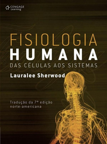 Fisiologia Humana Das Celulas Aos Sistemas - 7ª Edicao