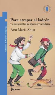 ** Para Atrapar Al Ladron Y Otros Cuentos ** Ana Maria Shua