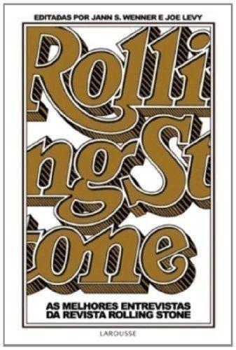 Rolling Stone - As Melhores Entrevistas Da Revista Rollin...