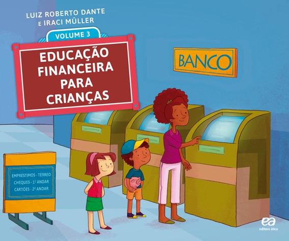 Educacao Financeira Para Criancas - Vol. 3