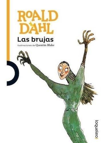 Las Brujas - Roald Dahl - Loqueleo