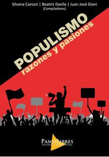 Populismo Razones Y Pasiones