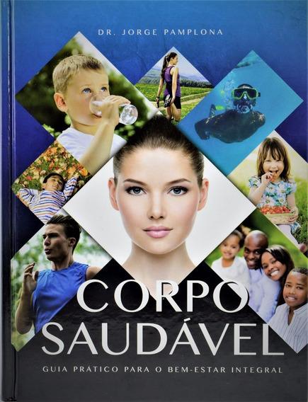Livro Corpo Saudável O Bem-estar Integral Dr Jorge Pamplona