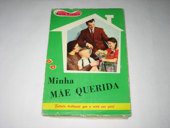 Minha Mãe Querida - Maria França - 1967 - Ed. Paulinas