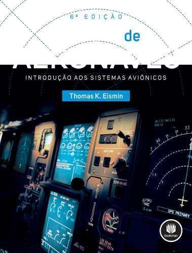 Livro - Eletrônica De Aeronaves: Introdução Aos Sistemas