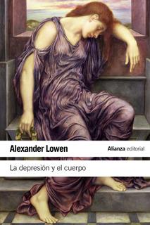 La Depresión Y El Cuerpo, Alexander Lowen, Ed. Alianza