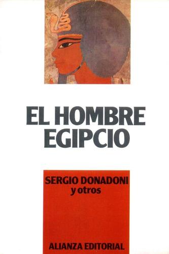 El Hombre Egipcio - Sergio Donadoni - Alianza
