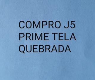 Compro Galaxy J5 Prime Com Tela Quebrada