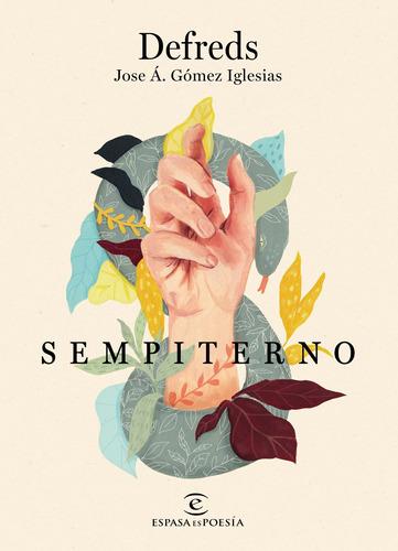 Imagen 1 de 3 de Sempiterno De Defreds - Jose Á. Gómez Iglesias - Espasa