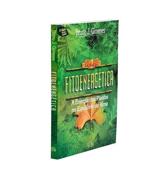 Livro Fitoenergetica A Energia Das Plantas No Equilíbrio Da