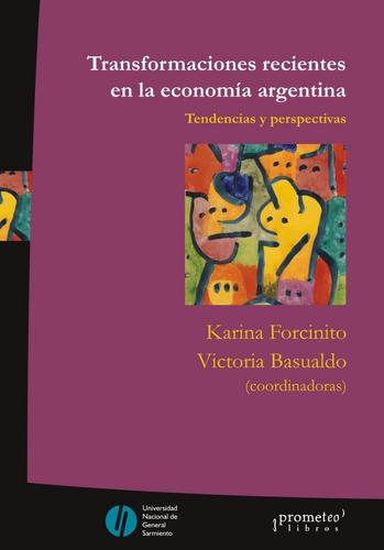 Imagen 1 de 1 de Transformaciones Recientes En La Economía Argentina (pr)