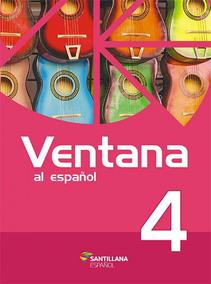 Ventana Al Español 4 - Libro Del Alumno Con Libro Ventana A