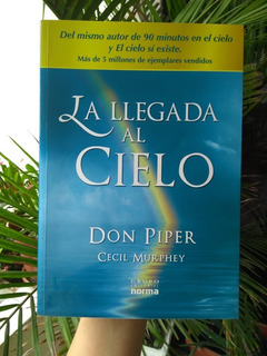 Libro: La Llegada Al Cielo - Don Piper