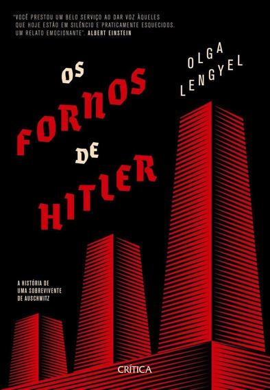 Os Fornos De Hitler - A História De Uma Sobrevivente De Aus
