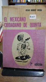 El Mexicano Ciudadano De Quinta / Oscar Monroy Rivera
