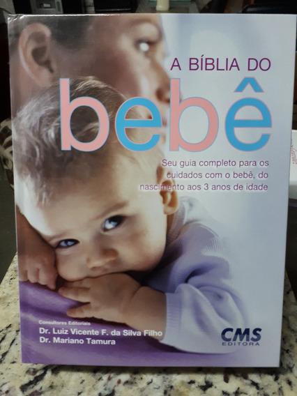 A Biblia Do Bebe Guia Completo Para Cuidados Com - Raro 2010