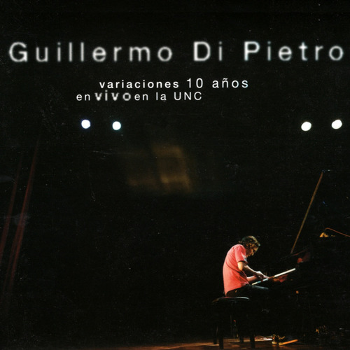 Guillermo Di Pietro - Variaciones 10 Años En Vivo - Cd