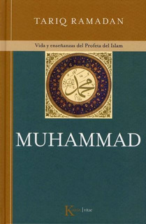Muhammad - Vida Del Profeta Del Islam, Tariq Ramadan, Kairós