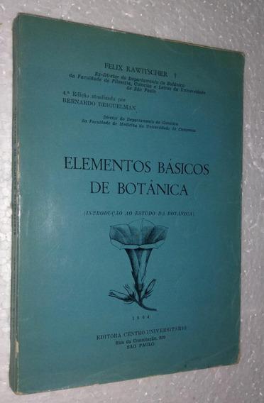 Elementos Básicos De Botânica - Felix Rawitscher