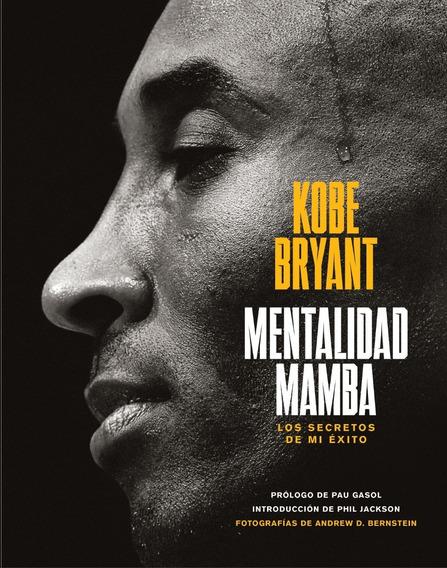Mentalidad Mamba - Los Secretos De Mi Éxito - Kobe Bryant