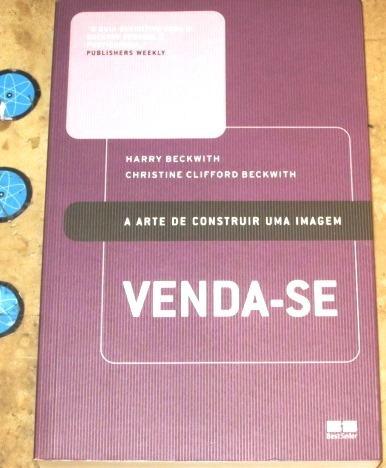 Livro Venda Se Arte De Construir Imagem - Beckwith (2007)