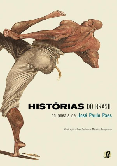 Historias Do Brasil Na Poesia De Jose Paulo Paes