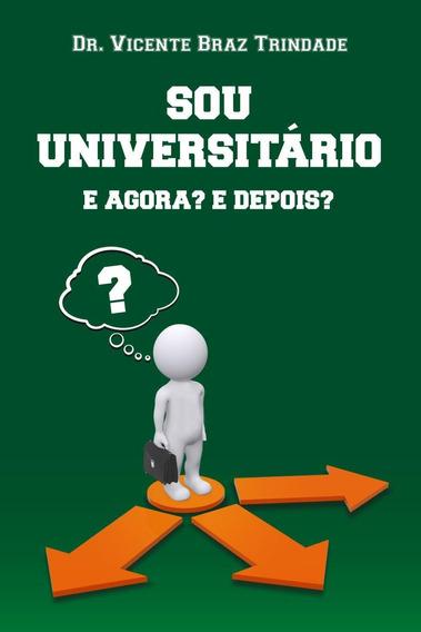 Sou Universitário - E Agora? E Depois?