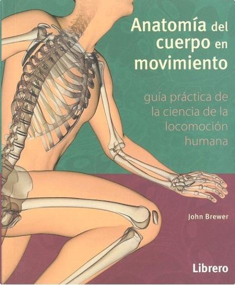 Anatomía Del Cuerpo En Movimiento. Locomoción Humana