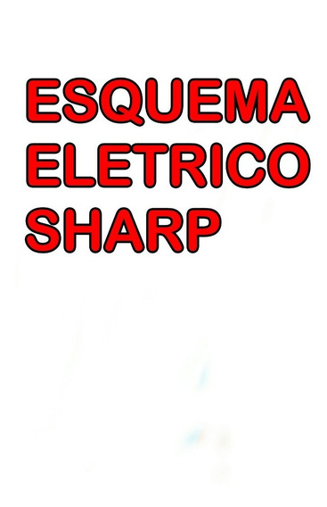 Esquema Eletrico Sharp