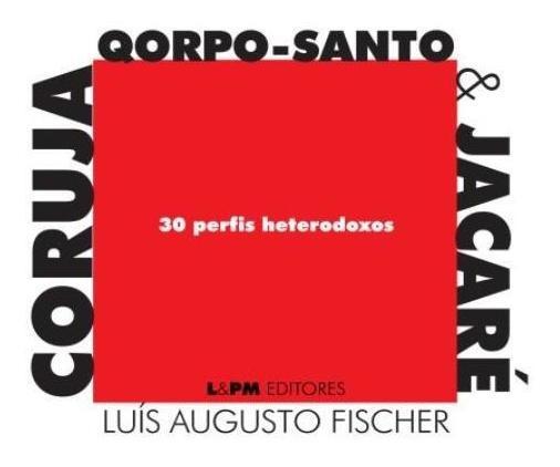Coruja, Qorpo-santo & Jacare - 30 Perfis Heterodoxos