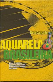 Aquarela Brasileira Vol. 3 - Beth Cançado